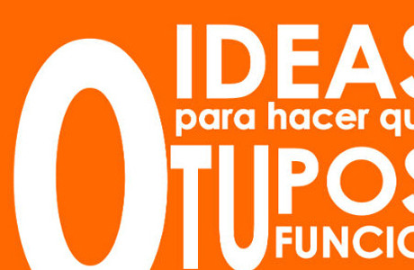 10 ideas para que tu post funcione