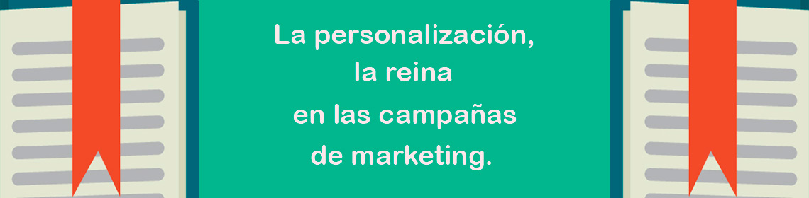 la-personalizacion-la-reina-en-las-campanas-de-marketing