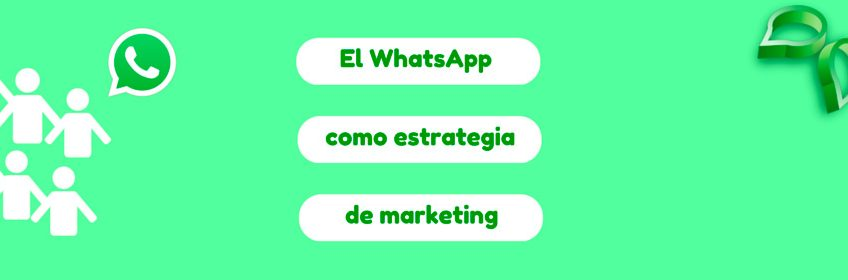 el whatsapp como estrategia de marketing