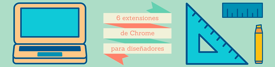 6-extensiones-de-chrome-para-disenadores